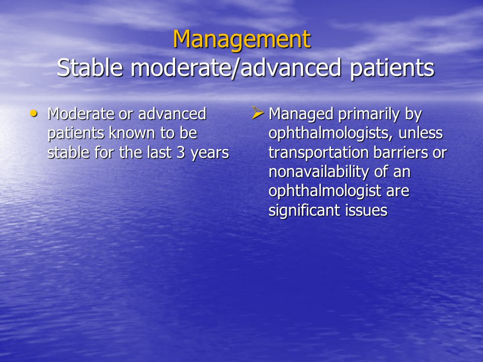 Management Stable moderate/advanced patients
