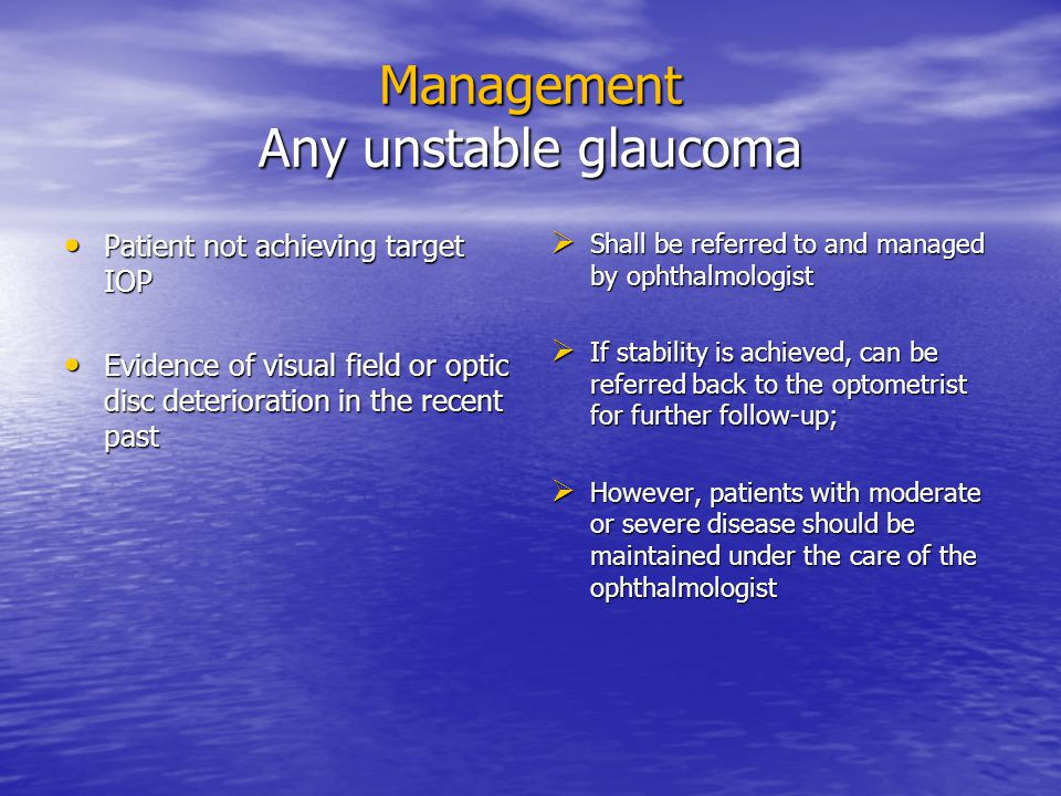 Management Any unstable glaucoma