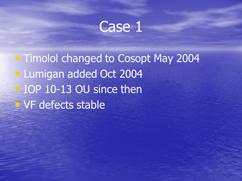 Case 1 Timolol changed to Cosopt May 2004 Lumigan added Oct 2004