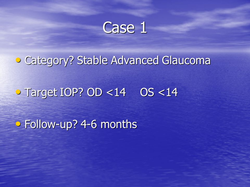 Case 1 Category Stable Advanced Glaucoma
