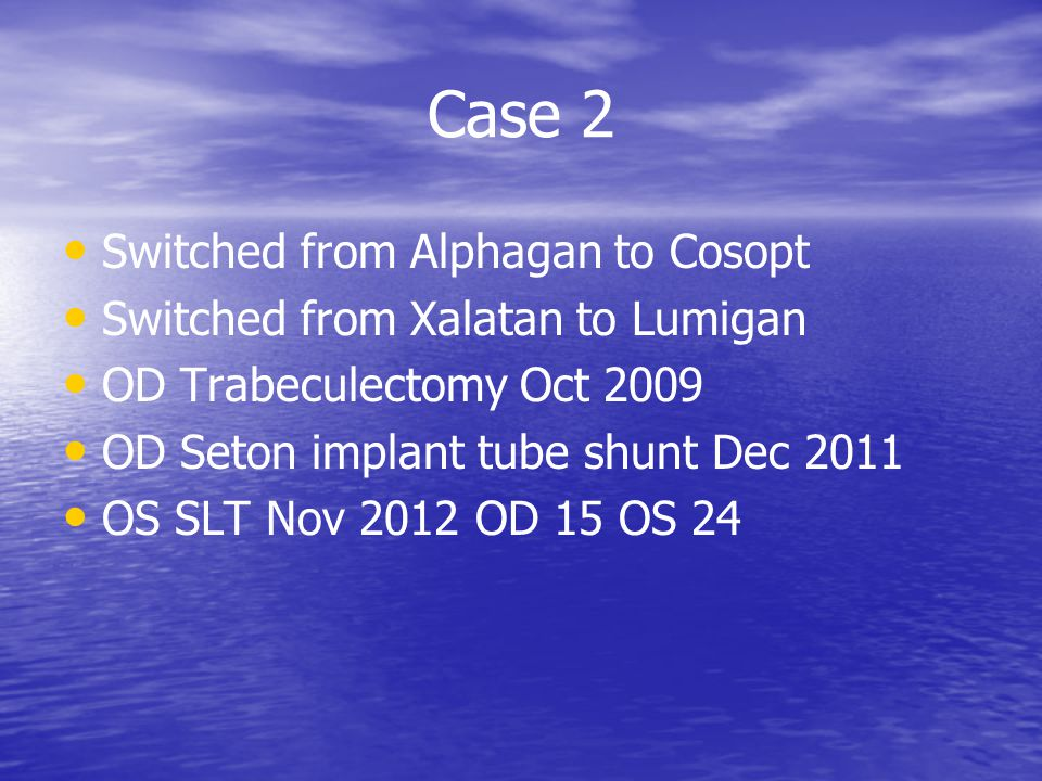 Case 2 Switched from Alphagan to Cosopt