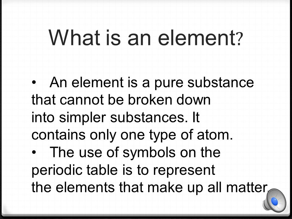 What is an element An element is a pure substance