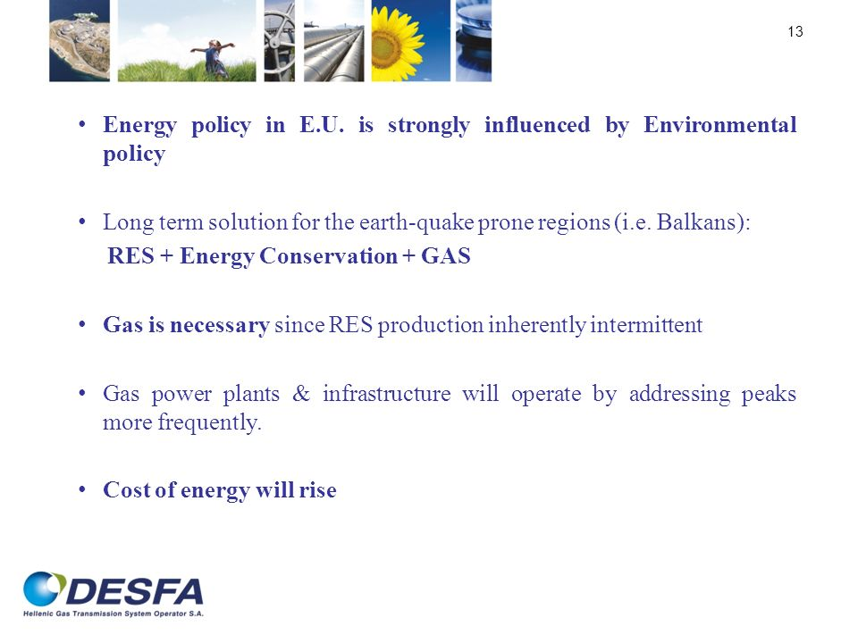 Energy policy in E.U. is strongly influenced by Environmental policy