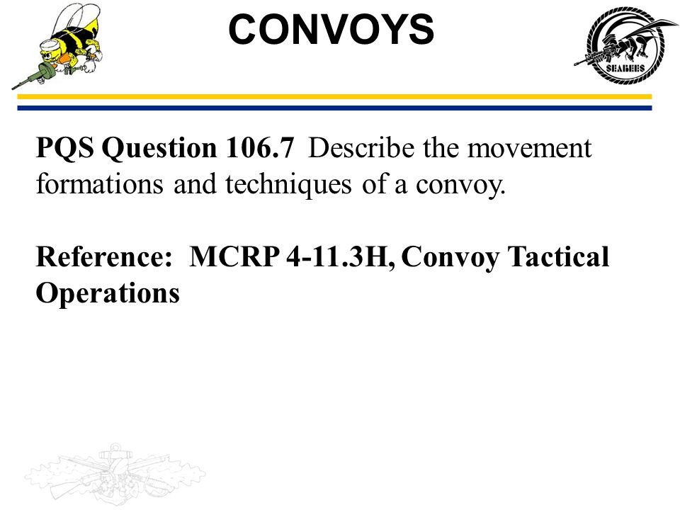 CONVOYS PQS Question 106.7 Describe the movement formations and techniques of a convoy.