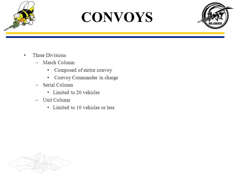 CONVOYS Three Divisions March Column Composed of entire convoy