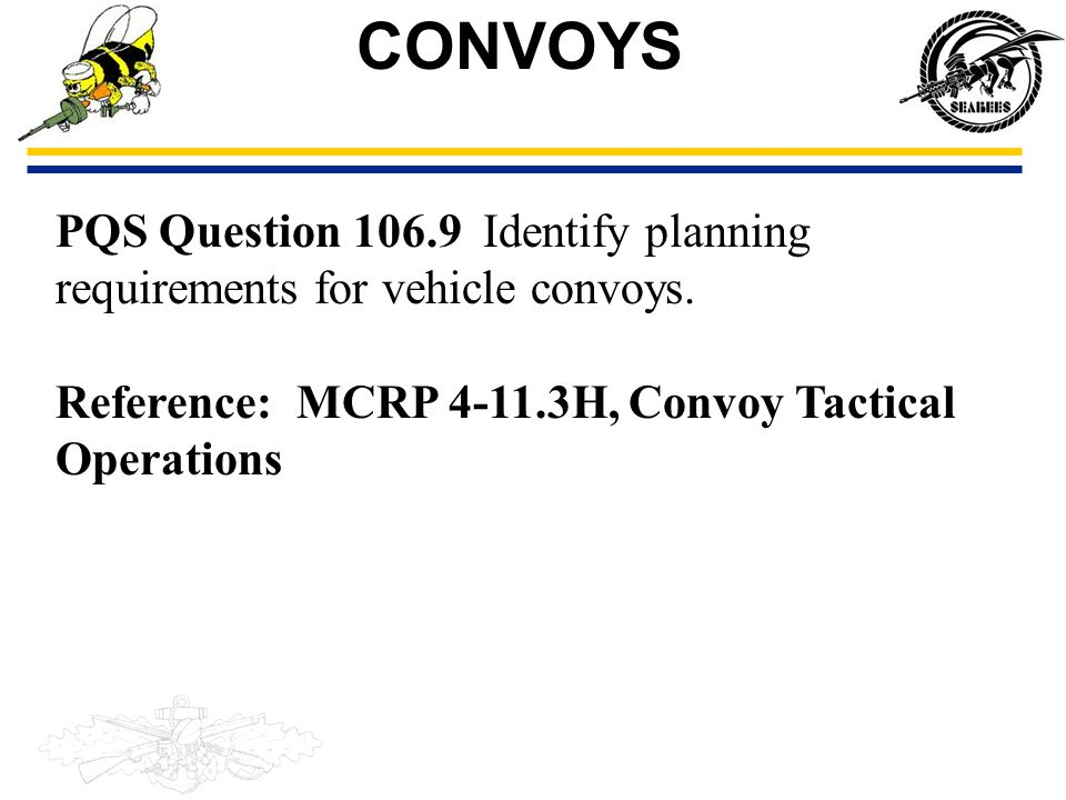 CONVOYS PQS Question 106.9 Identify planning requirements for vehicle convoys.