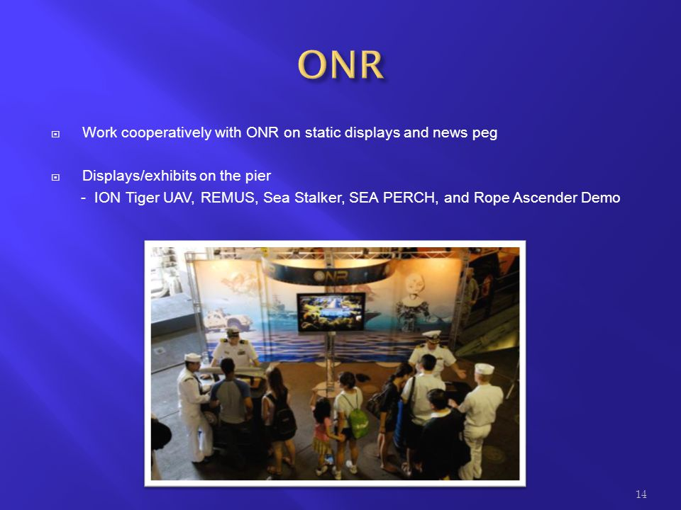 ONR Work cooperatively with ONR on static displays and news peg