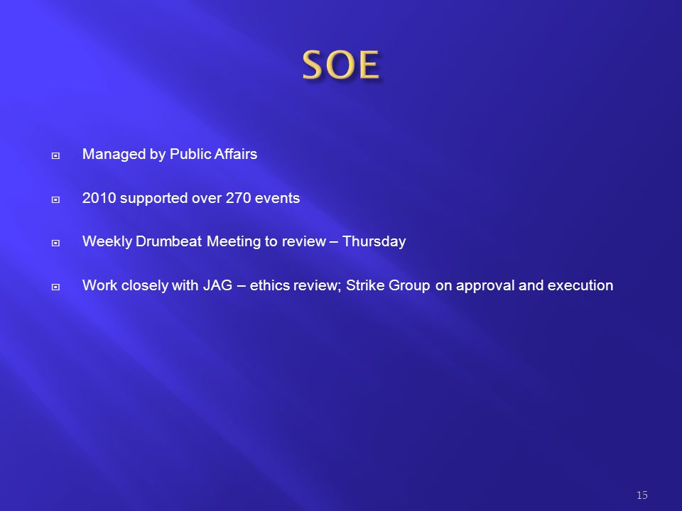 SOE Managed by Public Affairs 2010 supported over 270 events