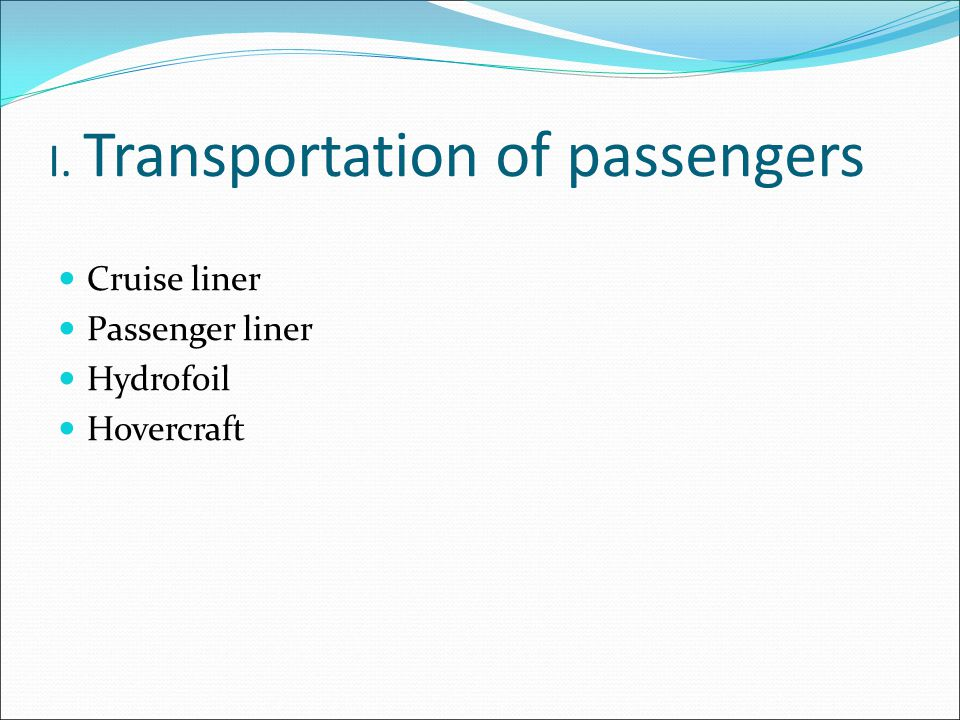 I. Transportation of passengers