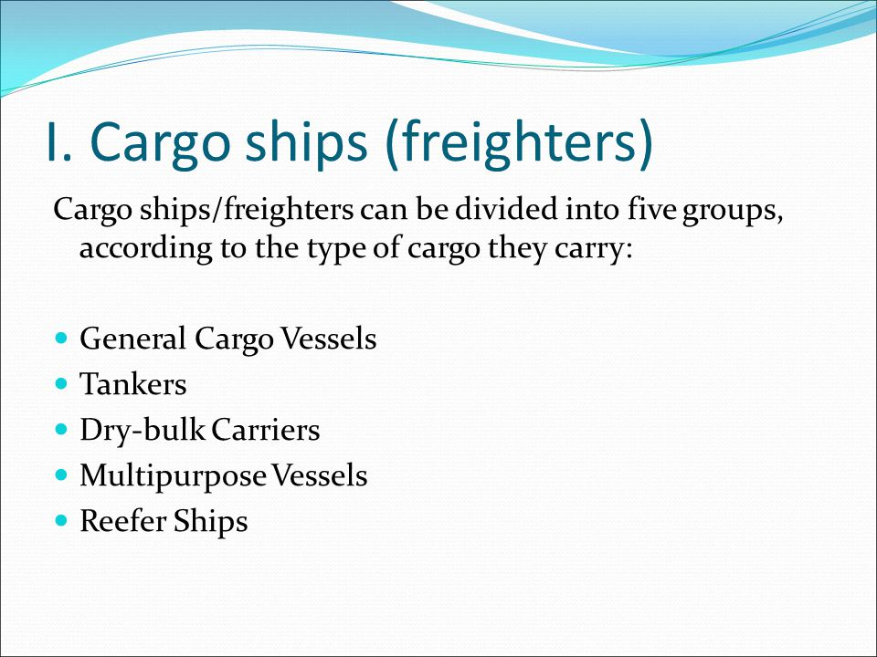 I. Cargo ships (freighters)