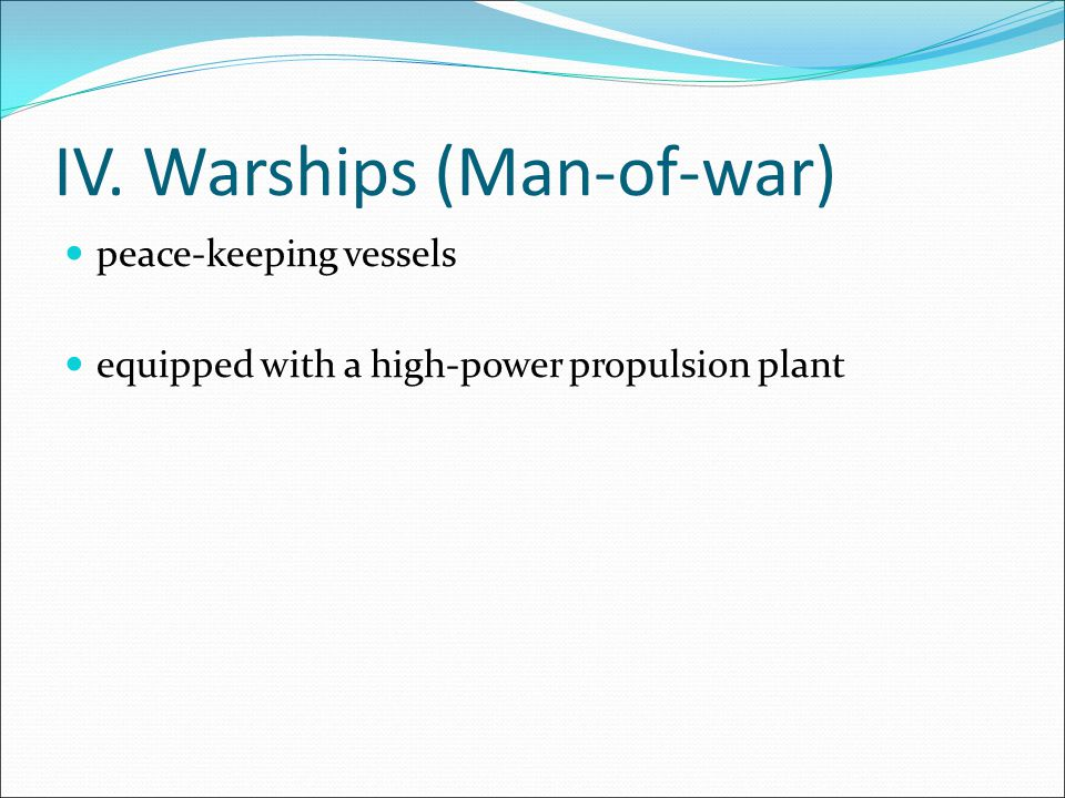 IV. Warships (Man-of-war)