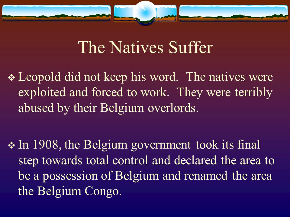 The Natives Suffer