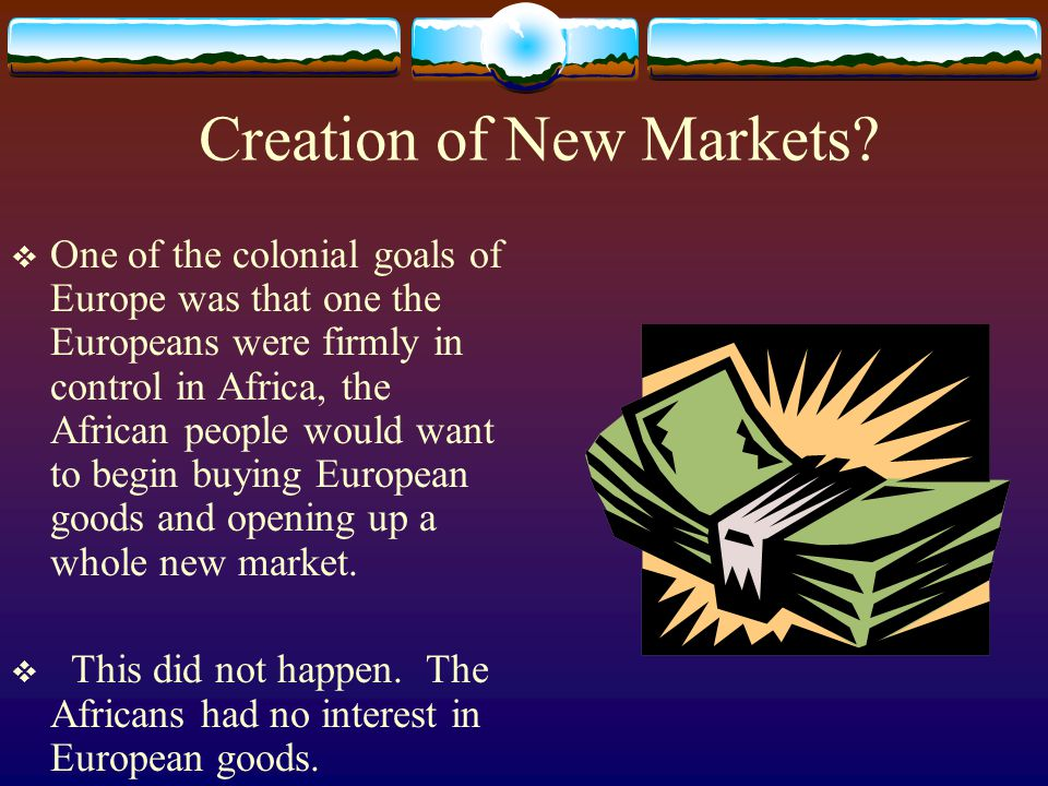 Creation of New Markets