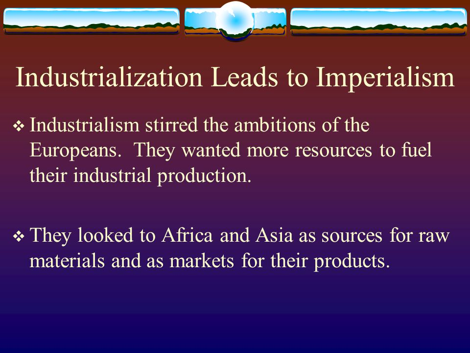 Industrialization Leads to Imperialism