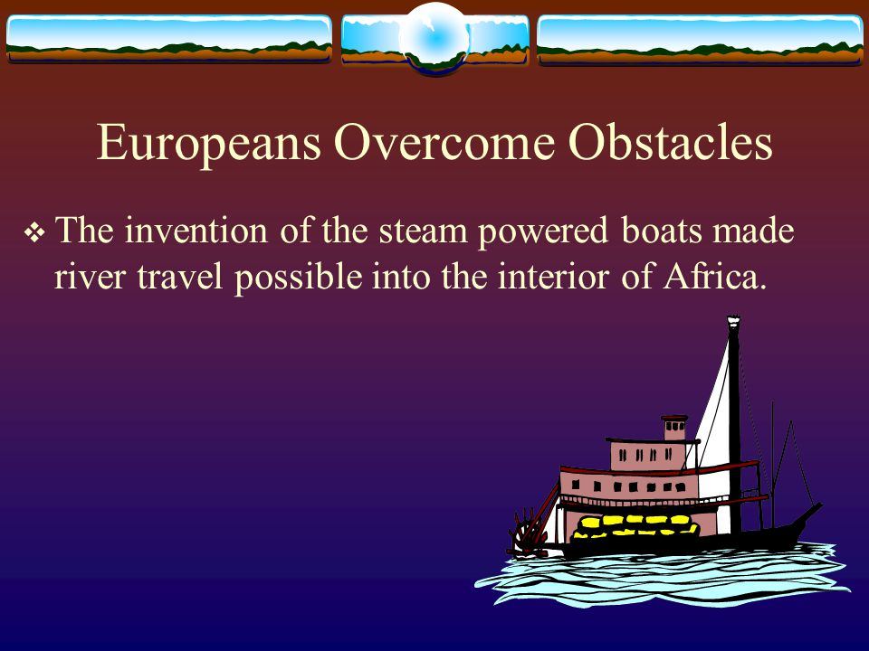 Europeans Overcome Obstacles