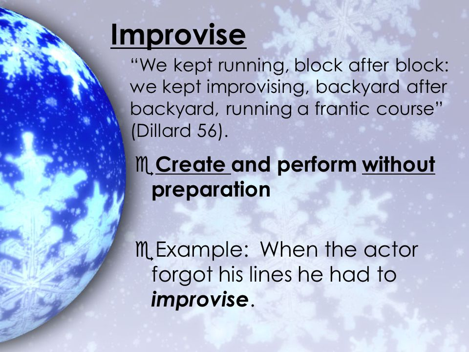 Improvise Create and perform without preparation