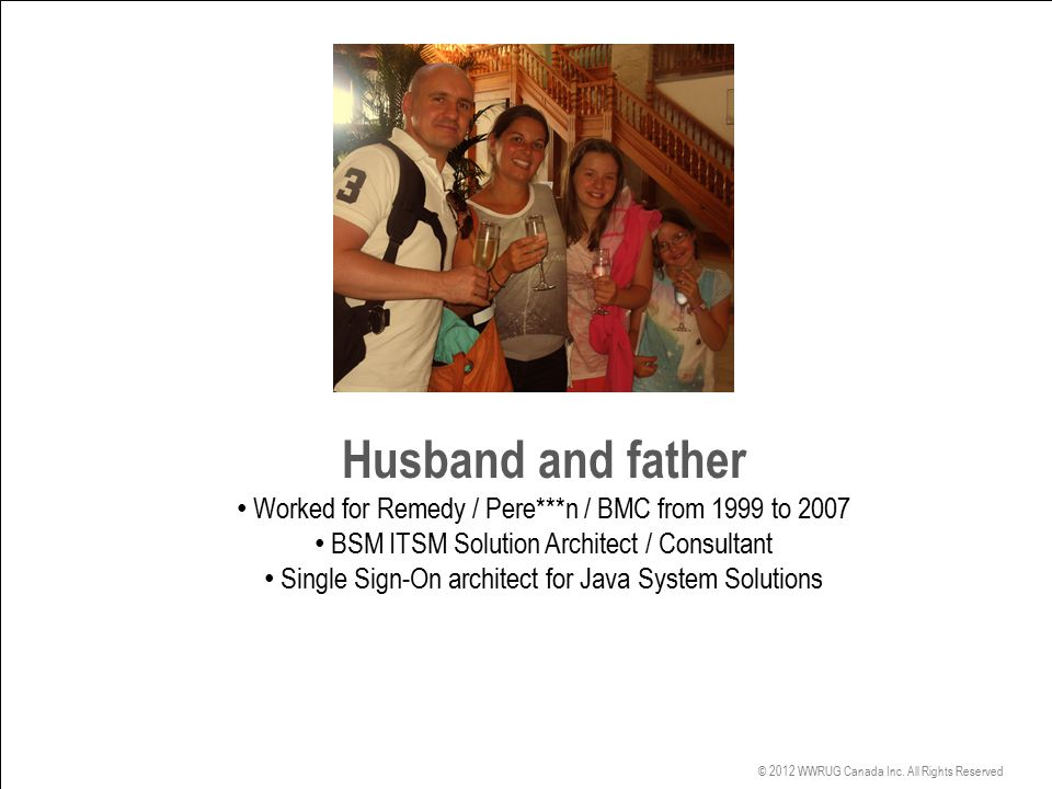 Husband and father Worked for Remedy / Pere***n / BMC from 1999 to 2007. BSM ITSM Solution Architect / Consultant.