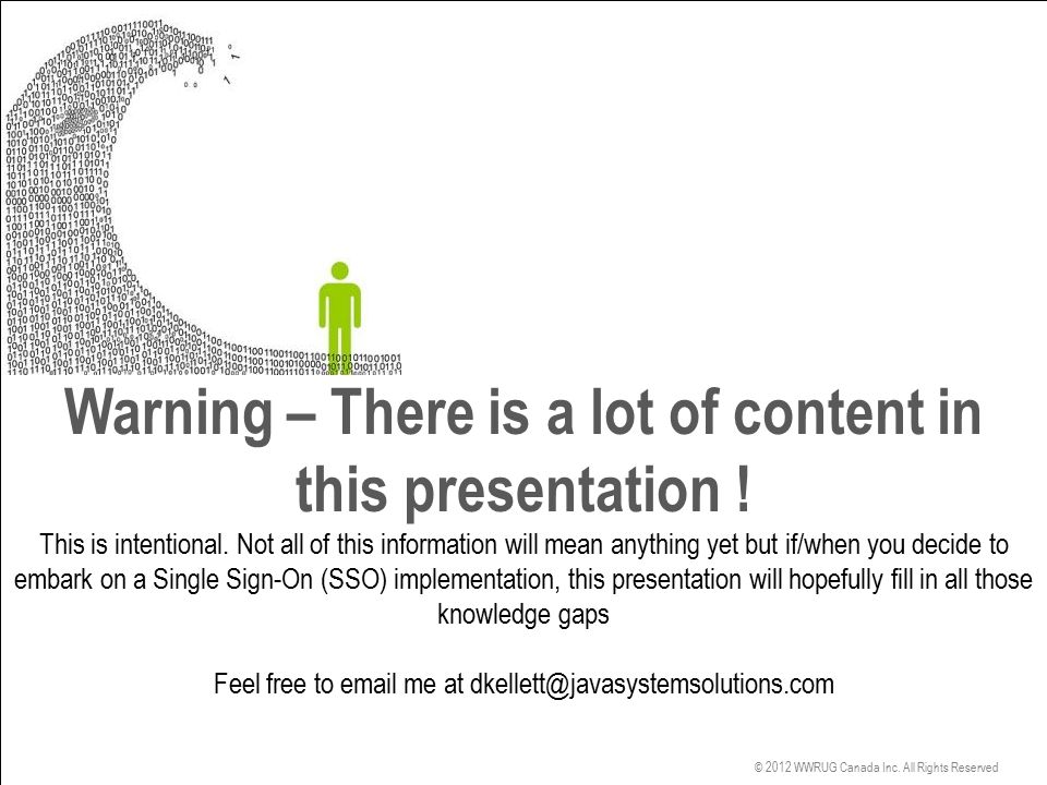 Warning – There is a lot of content in this presentation !