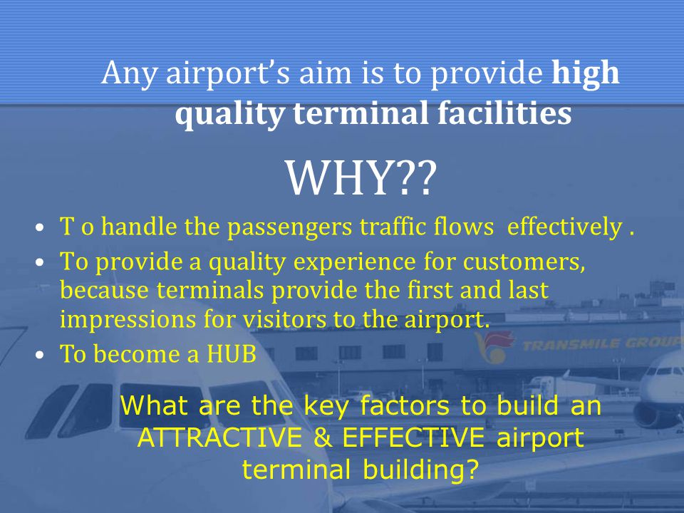 Any airport's aim is to provide high quality terminal facilities