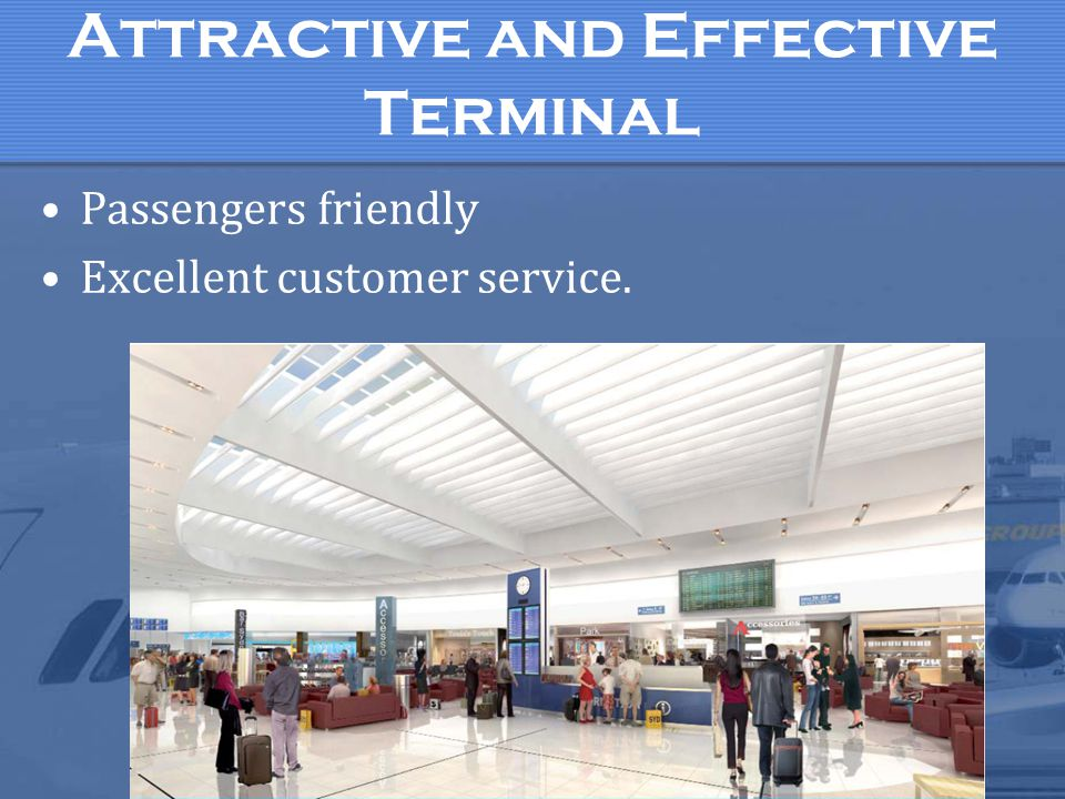 Attractive and Effective Terminal