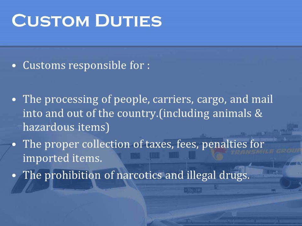 Custom Duties Customs responsible for :
