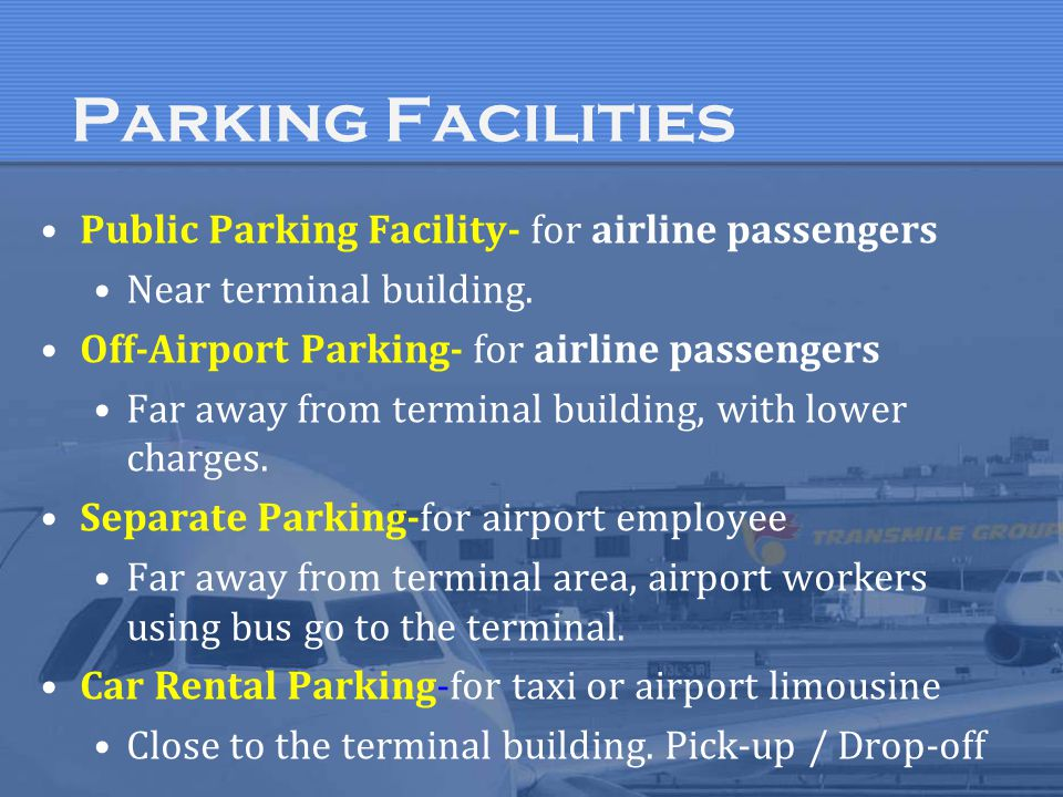 Parking Facilities Public Parking Facility- for airline passengers