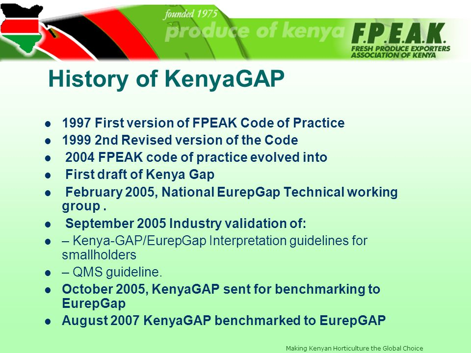 History of KenyaGAP 1997 First version of FPEAK Code of Practice