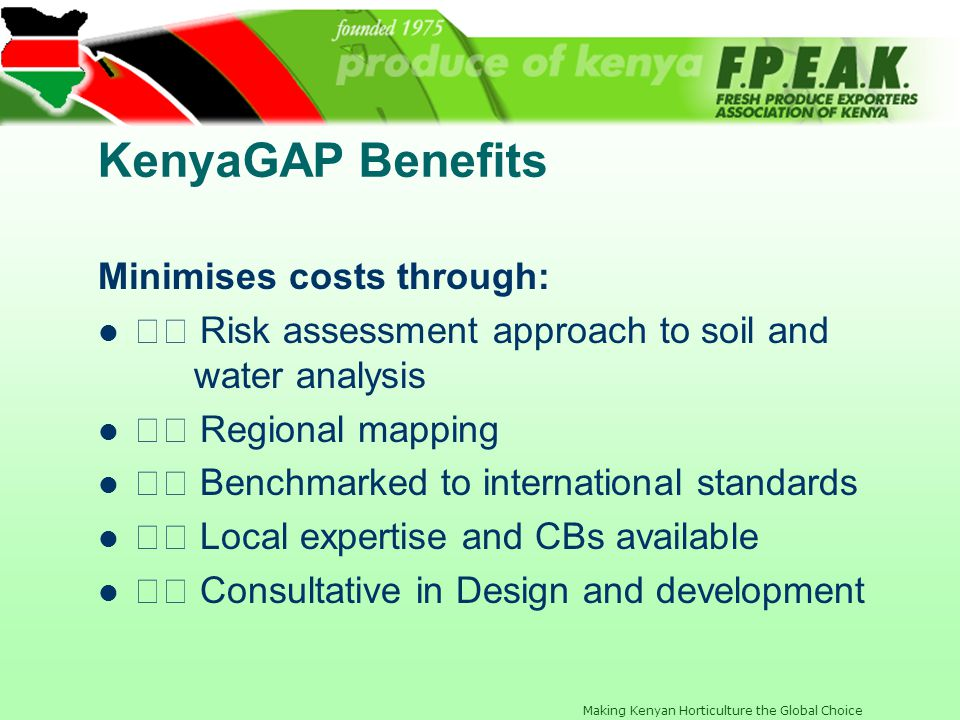KenyaGAP Benefits Minimises costs through: