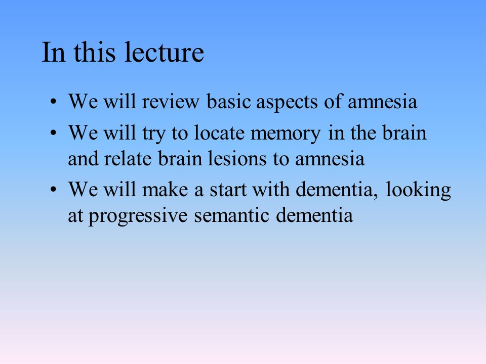 In this lecture We will review basic aspects of amnesia