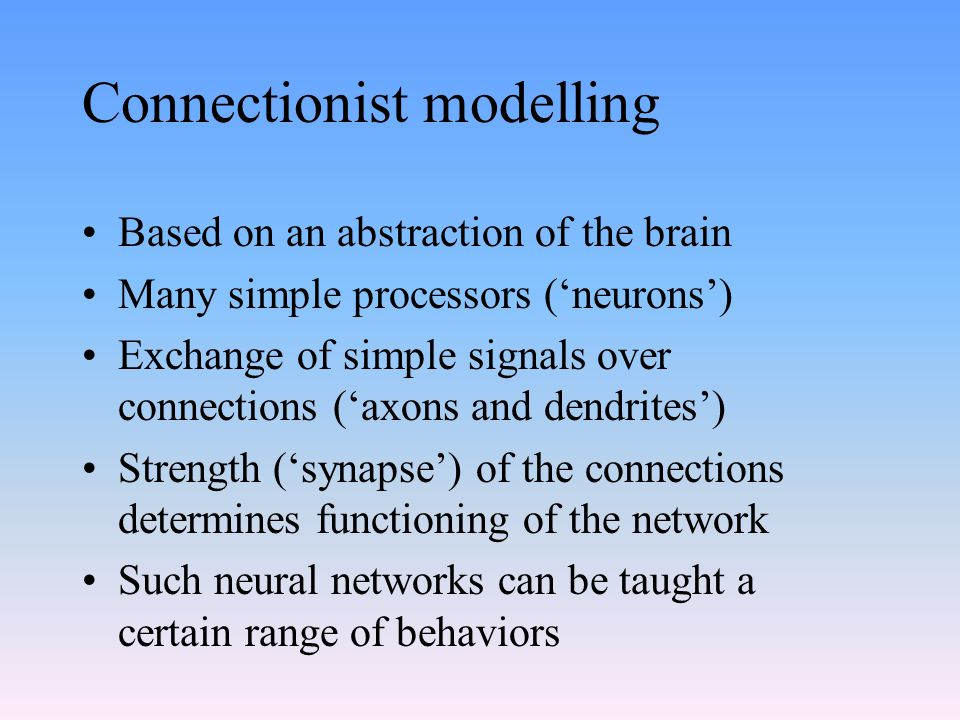 Connectionist modelling