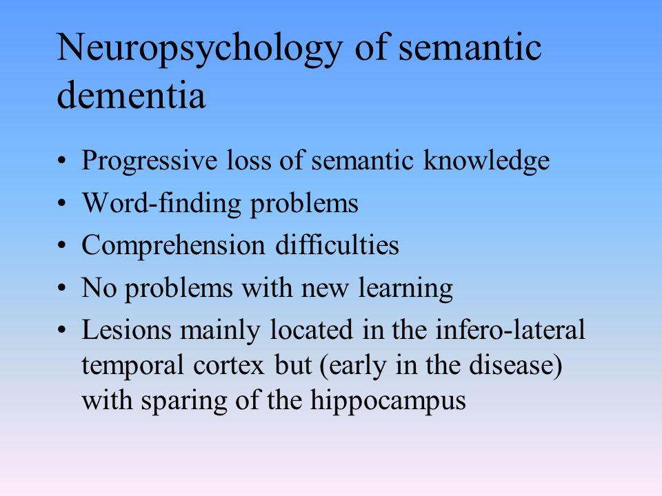 Neuropsychology of semantic dementia