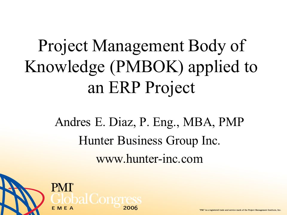 Project Management Body of Knowledge (PMBOK) applied to an ERP Project