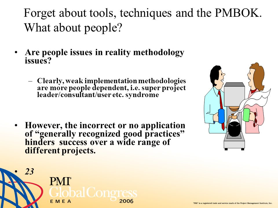 Forget about tools, techniques and the PMBOK. What about people