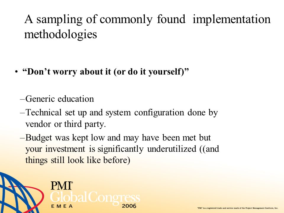 A sampling of commonly found implementation methodologies