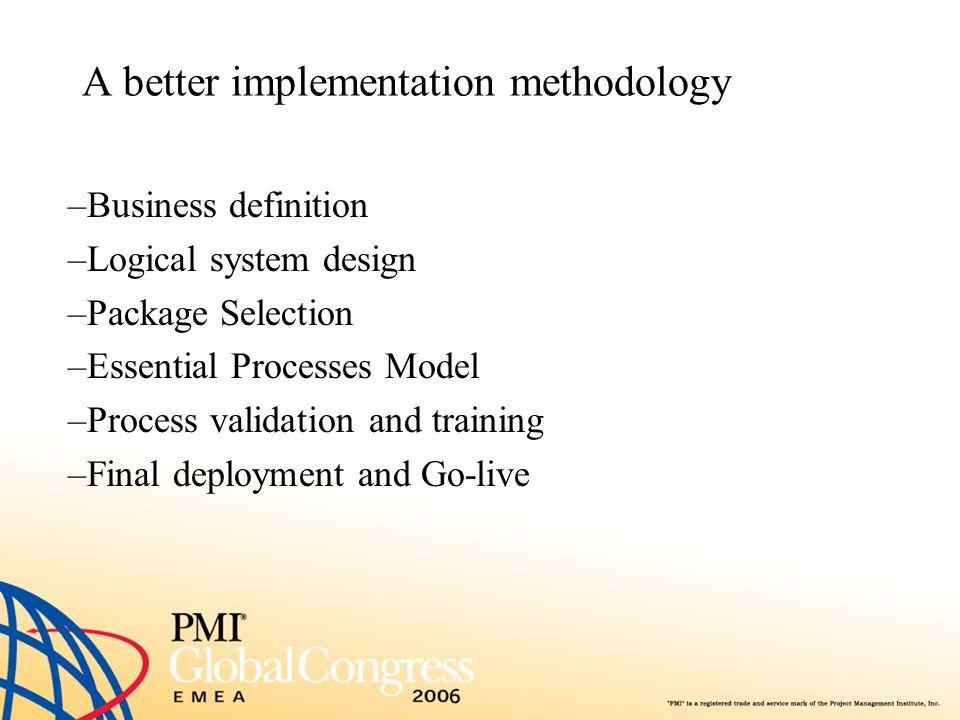 A better implementation methodology