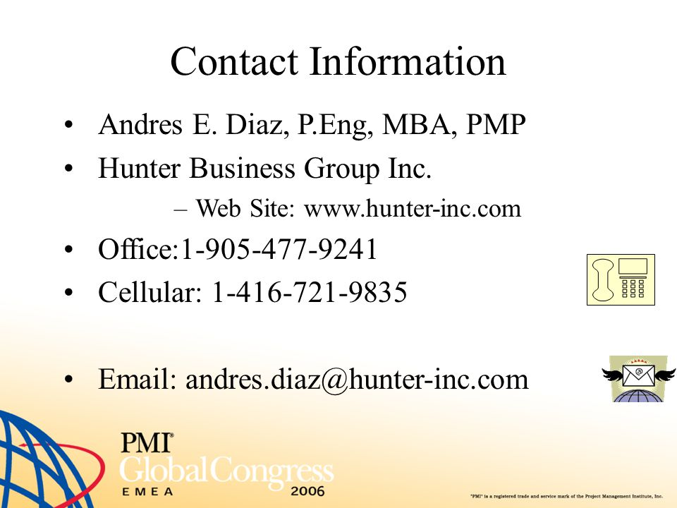 Contact Information Andres E. Diaz, P.Eng, MBA, PMP. Hunter Business Group Inc. Web Site: www.hunter-inc.com.