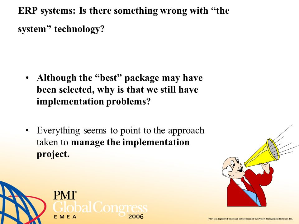 ERP systems: Is there something wrong with the system technology