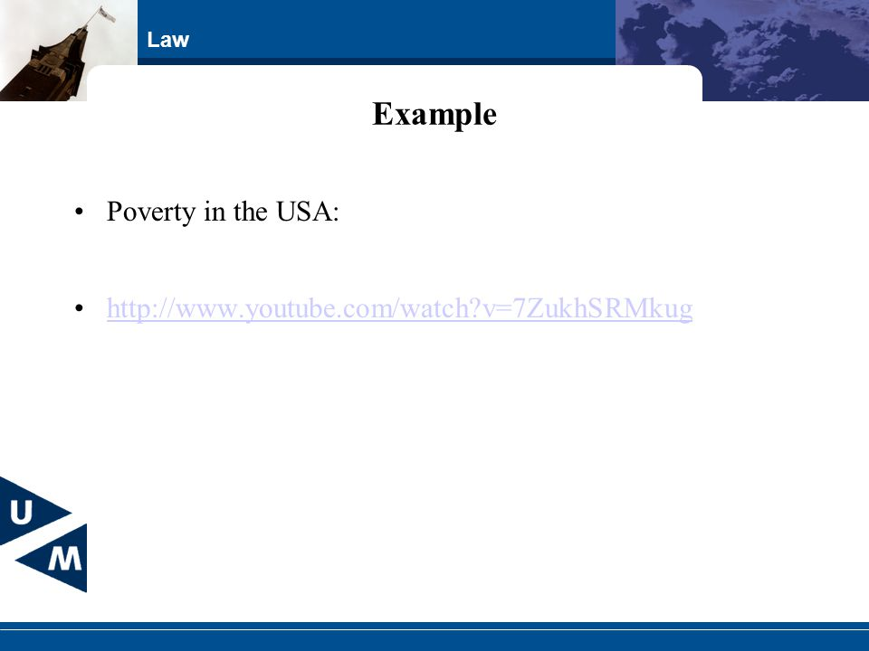 Example Poverty in the USA: http://www.youtube.com/watch v=7ZukhSRMkug