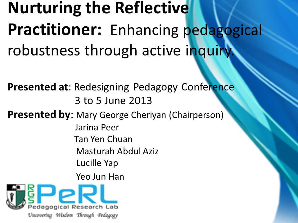 Nurturing the Reflective Practitioner: Enhancing pedagogical robustness through active inquiry.