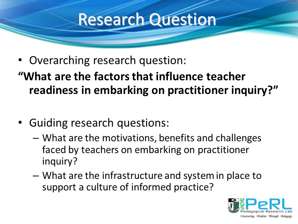 Research Question Overarching research question: