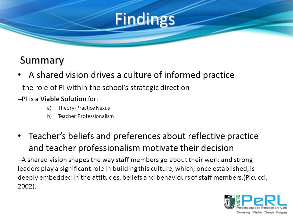 Findings Summary A shared vision drives a culture of informed practice