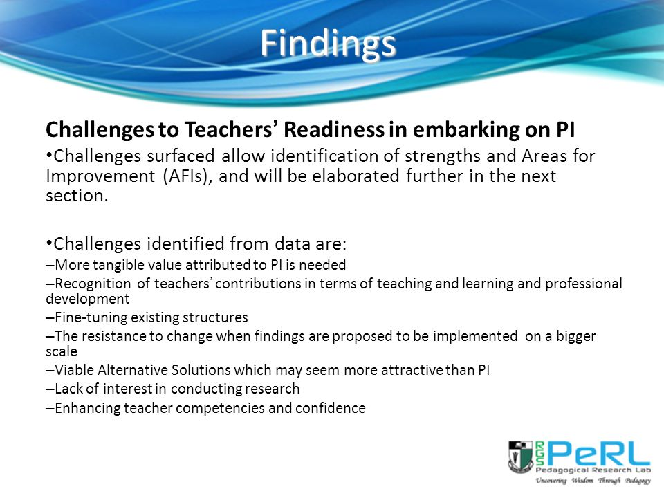 Findings Challenges to Teachers' Readiness in embarking on PI