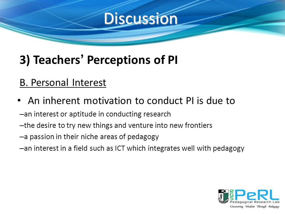 Discussion 3) Teachers' Perceptions of PI B. Personal Interest