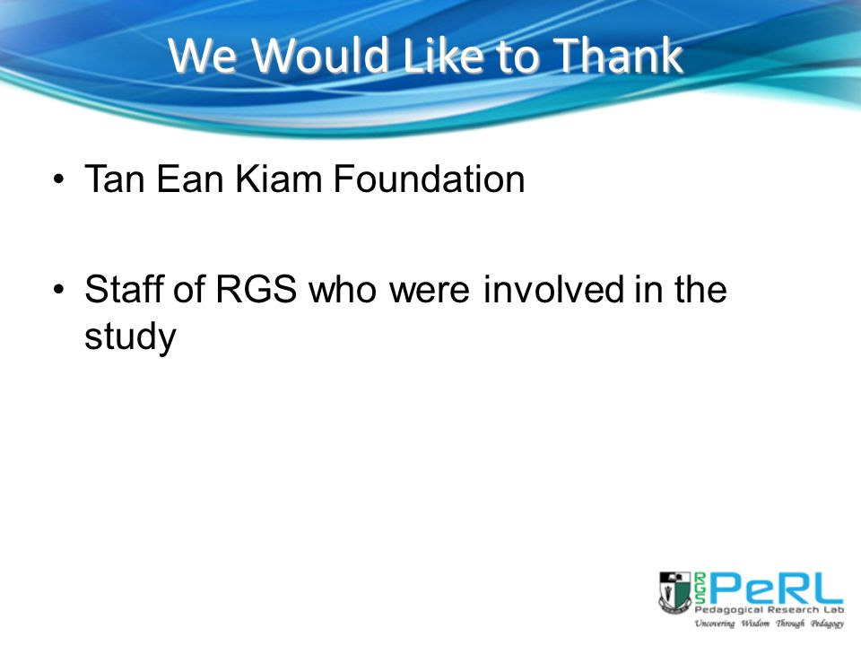 We Would Like to Thank Tan Ean Kiam Foundation