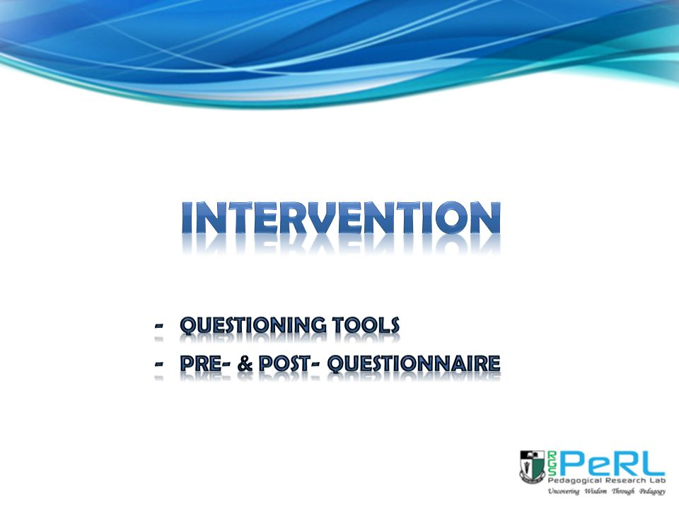 Intervention Questioning tools Pre- & Post- questionnaire