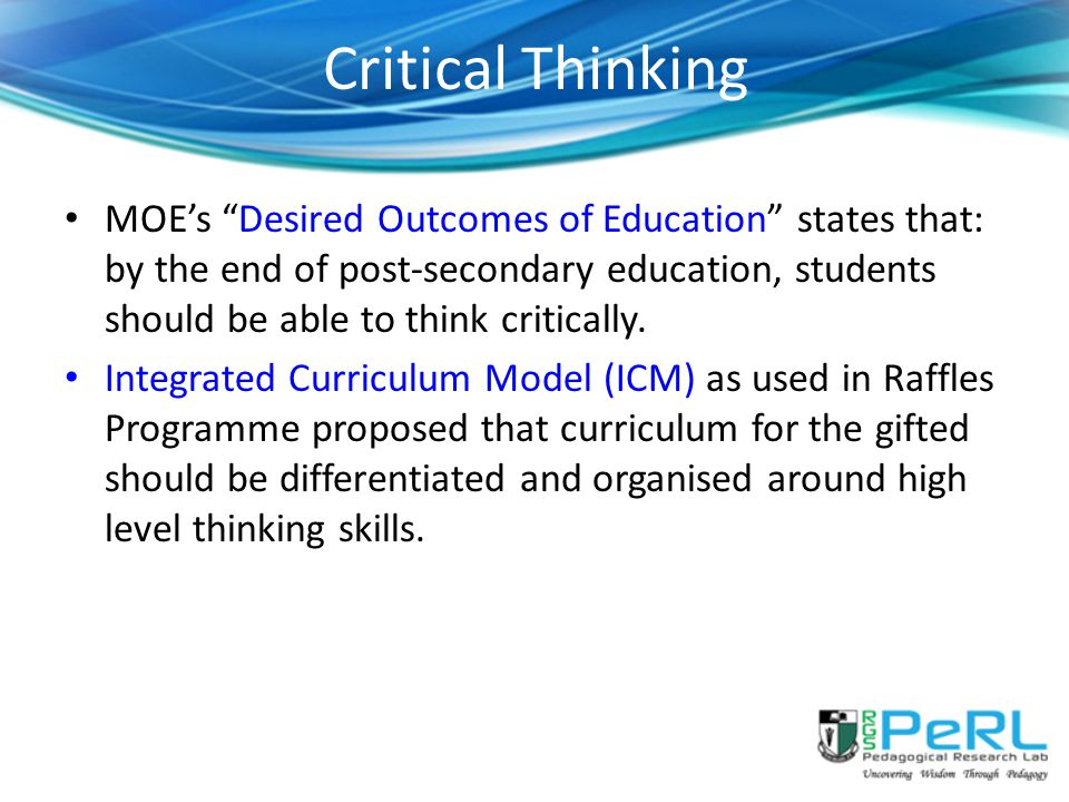 critical thinking curriculum model Research from the center for critical thinking effect of a model for critical thinking on student achievement.