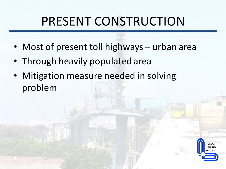 PRESENT CONSTRUCTION Most of present toll highways – urban area