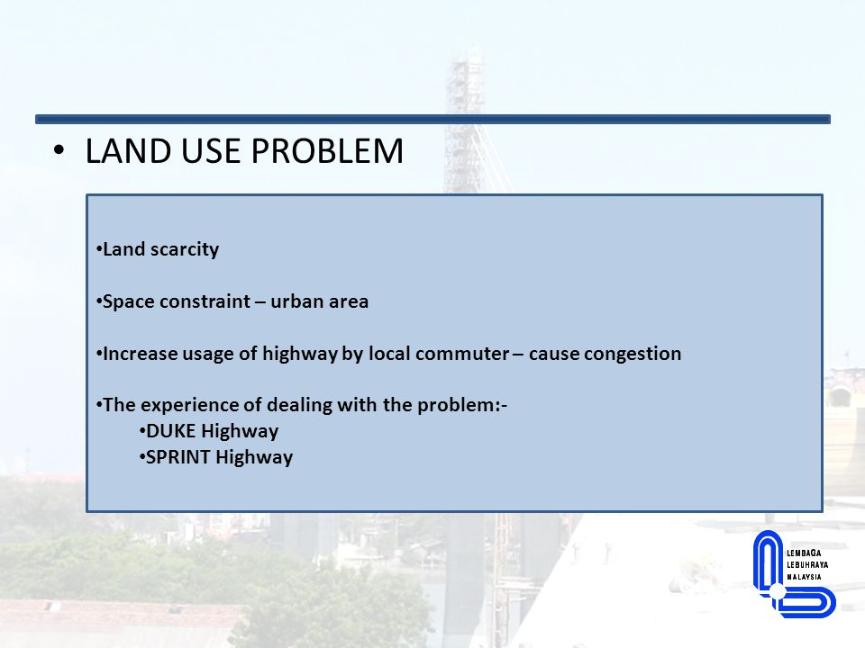 LAND USE PROBLEM Land scarcity Space constraint – urban area