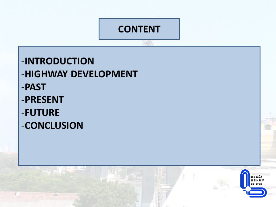 CONTENT INTRODUCTION HIGHWAY DEVELOPMENT PAST PRESENT FUTURE CONCLUSION