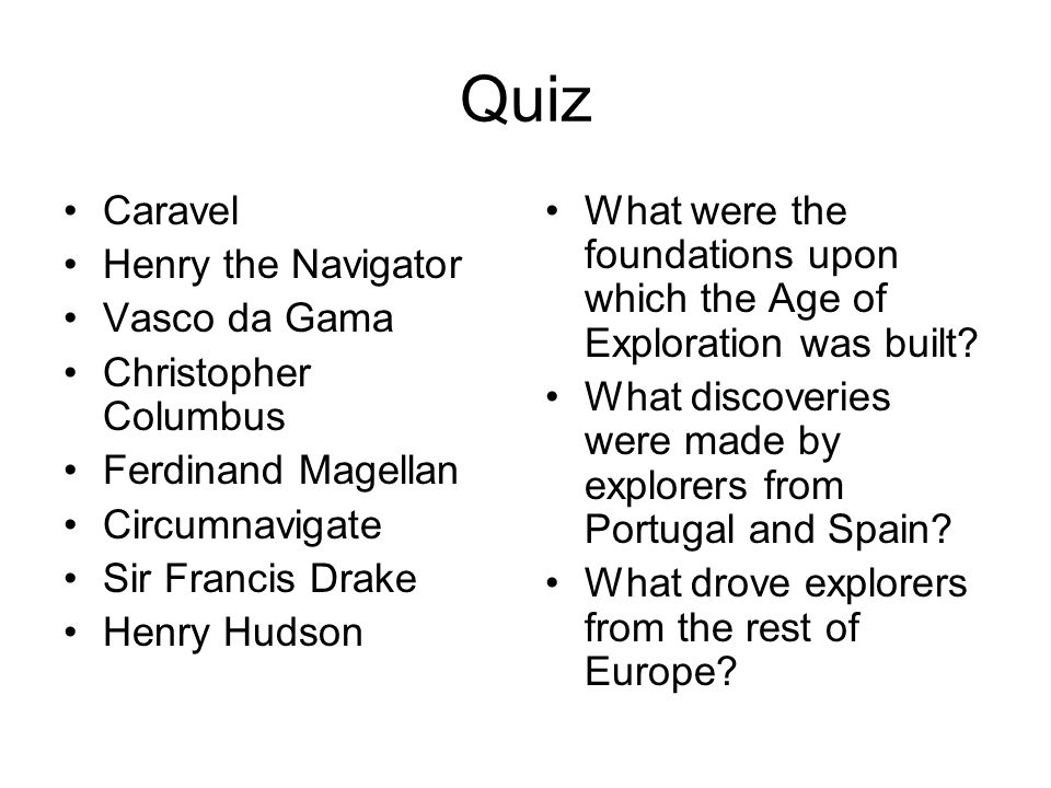 Quiz Caravel Henry the Navigator Vasco da Gama Christopher Columbus